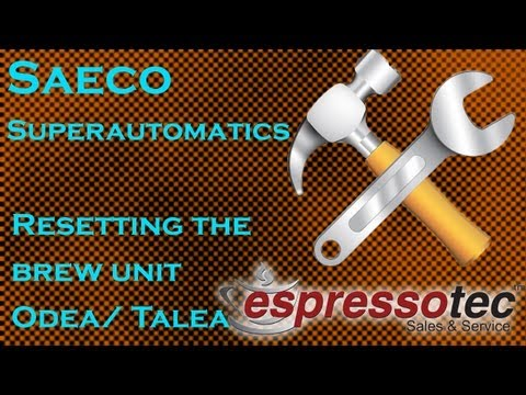 Resetting A Saeco Brew Unit - Odea/Talea