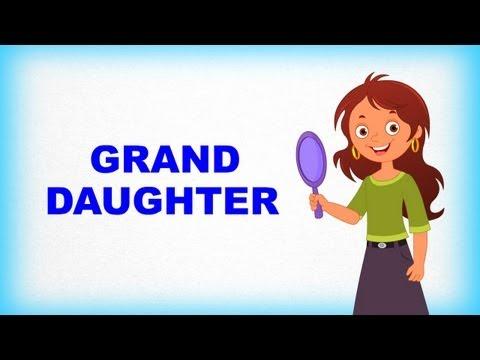 Ailem ve Ben, Grand Daughter – Çocuklar İçin İngilizce Öğrenme Videosu