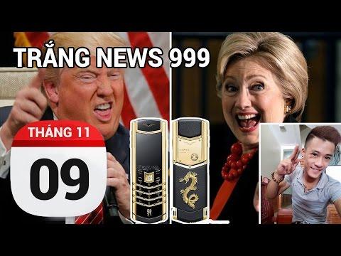 TRẮNG NEWS 999 Ngày 09/11/2016