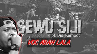 Video SEWU SIJI CIPTAAN DIDI KEMPOT VOCAL ABAH LALA MG 86 MP3, 3GP, MP4, WEBM, AVI, FLV Juni 2019