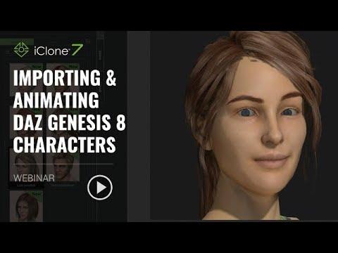 [Webinar] Importing & Animating Daz Genesis 8 Characters in iClone_FEB 21, 2018