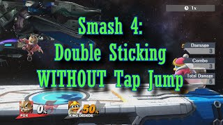 Smash 4 Control Tech: Double Sticking! Now without needing Tap Jump!