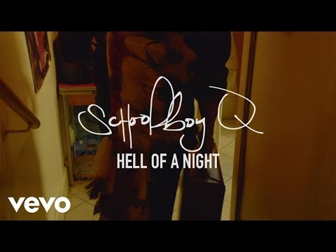 SchoolBoy Q – Hell Of A Night