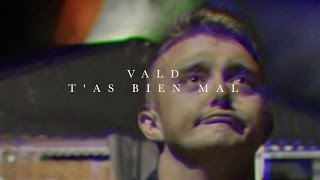 Video Vald - T'as Bien Mal (Prod by Dj Weedim) MP3, 3GP, MP4, WEBM, AVI, FLV Juli 2017