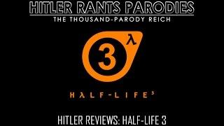 Hitler Reviews: Half-Life 3