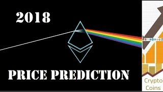 Ethereum (ETH) Price Prediction for 2018 - The Blockchain 2.0