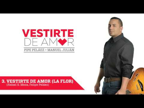 Vestirte De Amor Felipe Pelaez