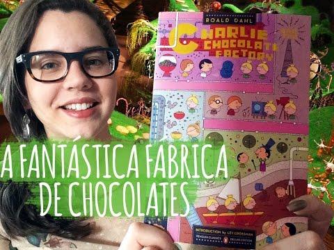A FANTÁSTICA FÁBRICA DE CHOCOLATE, de Roald Dahl (LIVRO) | BOOK ADDICT