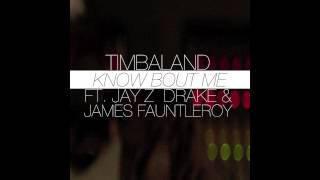 Thumbnail for Timbaland ft. Drake, Jay-Z, James Fauntleroy — Know Bout Me