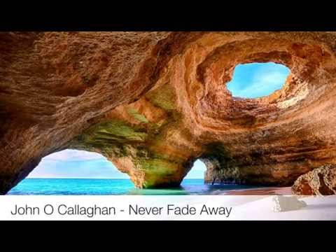 Beautiful Balearic* Chillout Song -Never Fade Away-John O' Callaghan