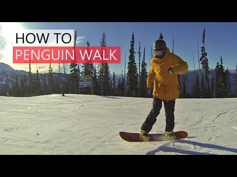 How to Penguin Walk Snowboarding – Beginner Snowboard Skill
