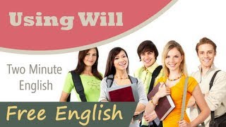 The Proper Usage of Will in English Conversations, Learn English Language