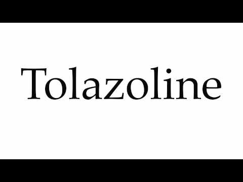 How to Pronounce Tolazoline