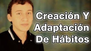 Video: Creación Y Adaptación De Hábitos