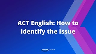 ACT English: How To Identify The Issue