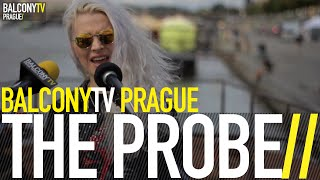 Video THE PROBE - HEAL ME (BalconyTV)