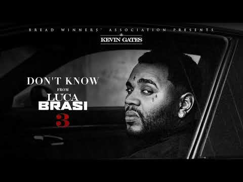 Kevin Gates - Don't Know [Official Audio]
