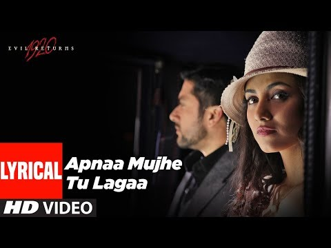 Apnaa Mujhe Tu Lagaa Lyrical | 1920 Evil Returns | Aftab Shivdasani, Sonu Nigam