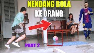 Video Tendang Bola Ke Muka Orang PART 2 - Dukung Asian Games 2018 - Prank Indonesia Bram Dermawan MP3, 3GP, MP4, WEBM, AVI, FLV April 2019