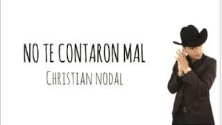 No te contaron mal letra / Christian Nodal