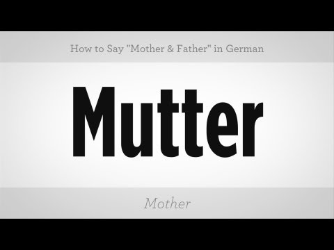 "Say ""mother"" & ""father"" In German 