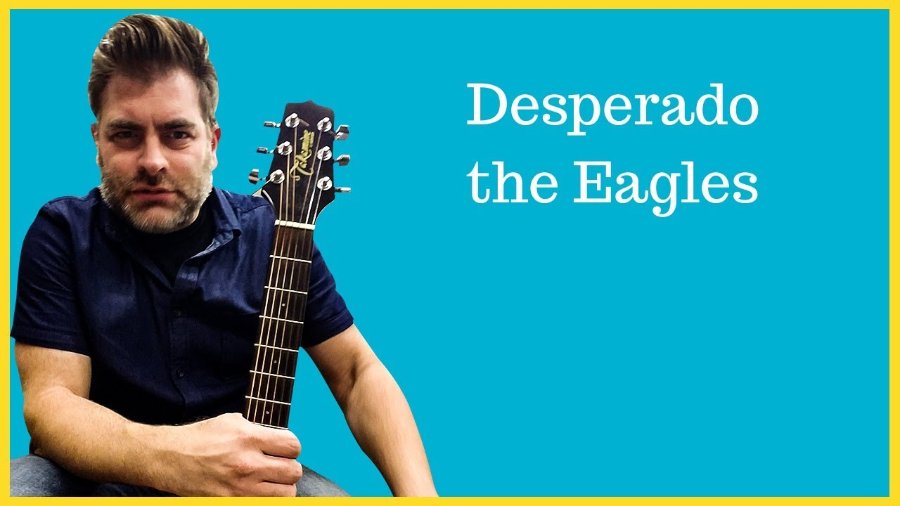 """How to play """"Desperado"""" by the Eagles on acoustic guitar"""