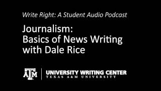 Journalism: Basics of News Writing with Dale Rice