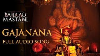 Gajanana (Uncut Full Song)   Bajirao Mastani   Sukhwinder Singh   Ranveer Singh, Priyanka, Deepika