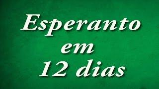 Curso em 12 dias http://learn.esperanto.com/pt/. Participe de nosso grupo de apoio para tirar suas dúvidas https://www.facebook.com/groups/esperanto12dias.