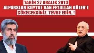 Alparslan Kuytul Hocaefendi'den Fetullah Gülen'e: Çökeceksi...