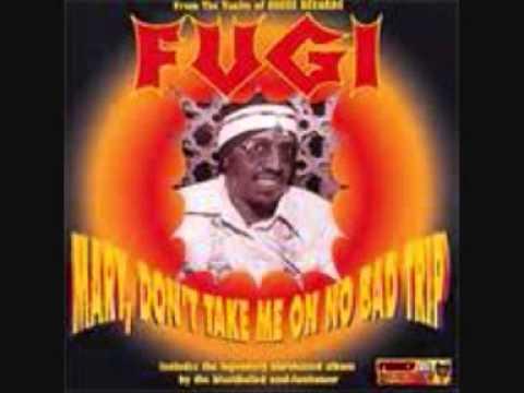 FUGI - Mary,Don't Take Me On No Bad Trip