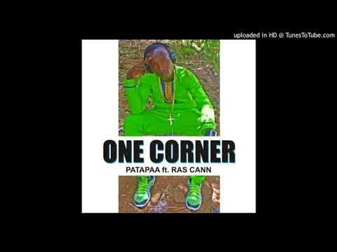 Patapaa – One Corner Ft. Ras Cann (Official Audio)