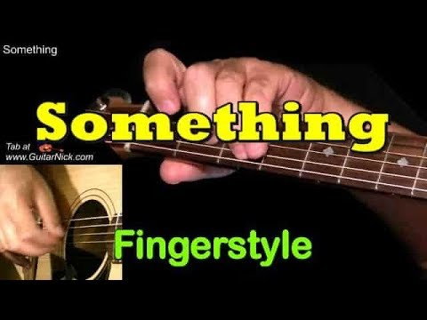 SOMETHING By The Beatles: Fingerstyle Guitar + TAB By GuitarNick