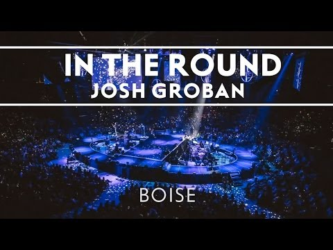 Josh Groban - In The Round Boise [Extras]