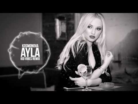 Kosmonova - Ayla (Kid Vibes Remix) - YouTube