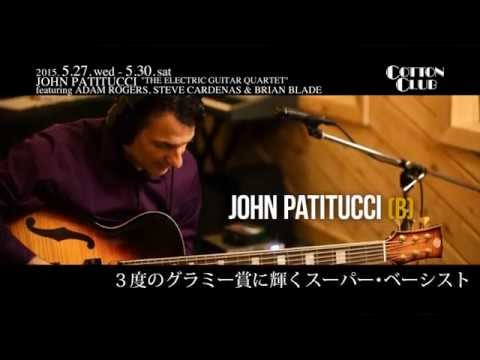 "JOHN PATITUCCI ""THE ELECTRIC GUITAR QUARTET"": COTTON CLUB JAPAN 2015 trailer"
