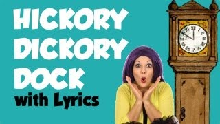 Hickory Dickory Dock, Nursery Rhymes with lyrics