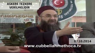 Cübbeli Ahmet Hoca - Askere Tezkere Verilmelidir .
