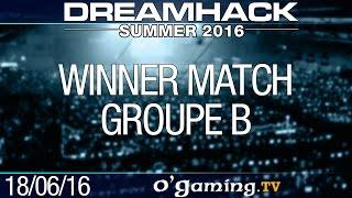 Winner match - DreamHack Summer 2016 - Groupe B