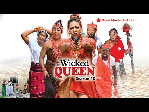 Wicked Queen Season 10 - The Final Saga {Trending Nollywood Movies 2018}