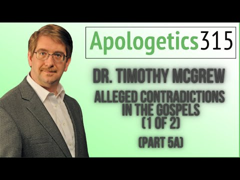 05a Alleged Contradictions in the Gospels by Dr. Timothy McGrew