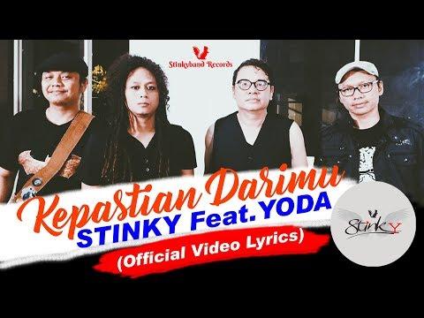 Download Lagu STINKY Feat. YODA - Kepastian Darimu (Official Video Lyrics) Music Video
