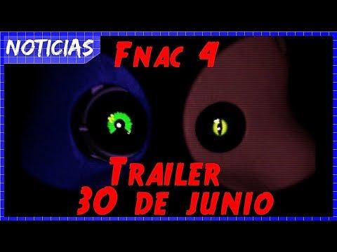 TRAILER EL 30 DE JUNIO / Información / FNAC 4 Unofficial / DennynZx