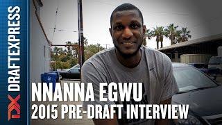 Nnanna Egwu - 2015 Pre-Draft Interview - DraftExpress