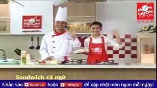 Món Ngon Mỗi Ngày: Cách Làm Bánh Mì Sandwich Cá Ngừ
