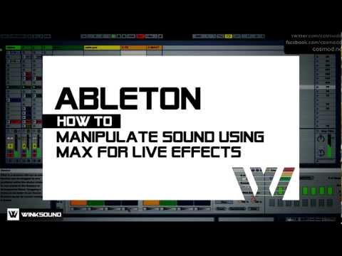 Ableton Live: How To Manipulate Sound With Max For Live Effects | WinkSound