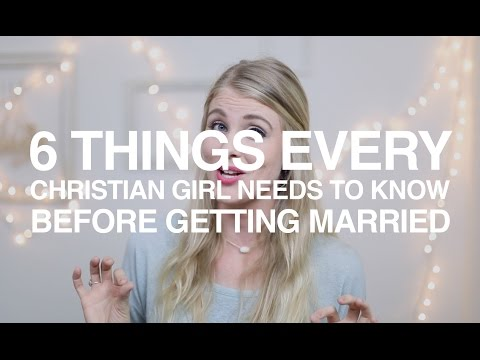 6 Things Every Christian Girl Needs to Know Before Getting Married