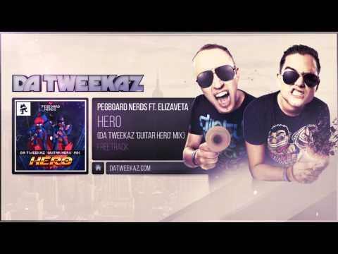 Pegboard Nerds ft. Elizaveta – Hero (Da Tweekaz 'Guitar Hero' Mix)