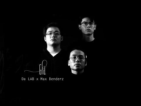GIÀ - Da LAB  x Max Benderz (Official Lyric Video) - Thời lượng: 4 phút, 15 giây.