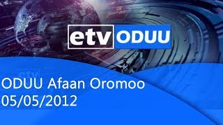 Oduu Afaan Oromoo 05/5/2012 etv